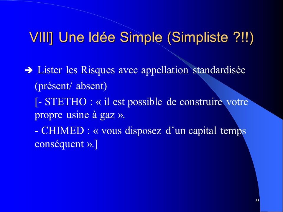 VIII] Une Idée Simple (Simpliste !!)
